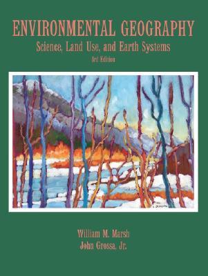 Environmental Geography By Marsh, William M./ Grossa, John