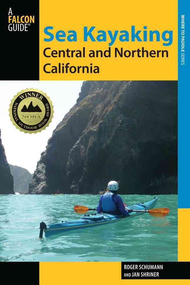 Sea Kayaking Central and Northern California By Schumann, Roger