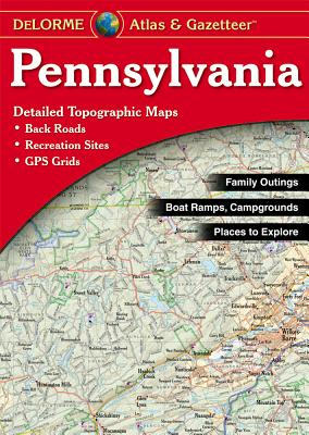 Pennsylvania Atlas and Gazetteer By De Lorme Mapping Company (EDT)