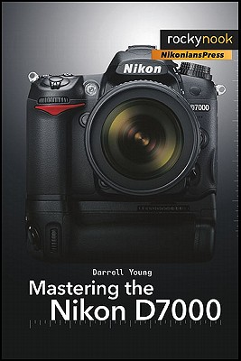 Mastering the Nikon D7000 By Young, Darrell